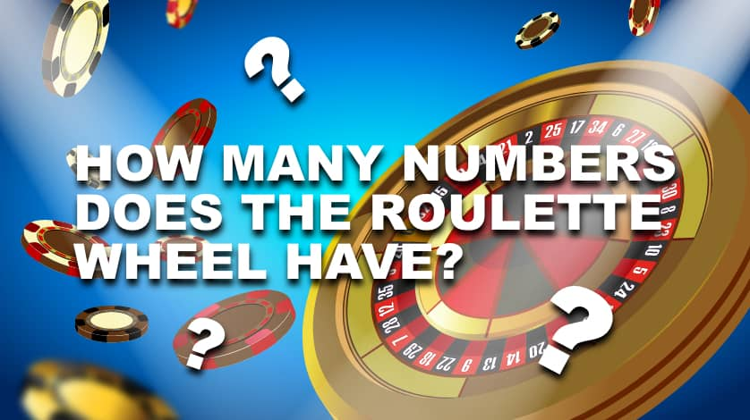 How many numbers does the roulette wheel have